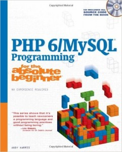 PHP_6_MySQL_Programming_for_the_Absolute_Beginner